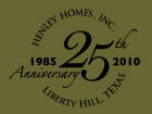 Celebrating 25 years  - Henley Homes, Inc.